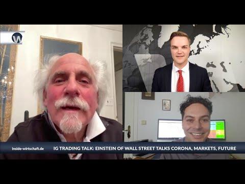 IG Trading Talk: Einstein of Wall Street talks about Coronavirus infection, markets, NYSE future